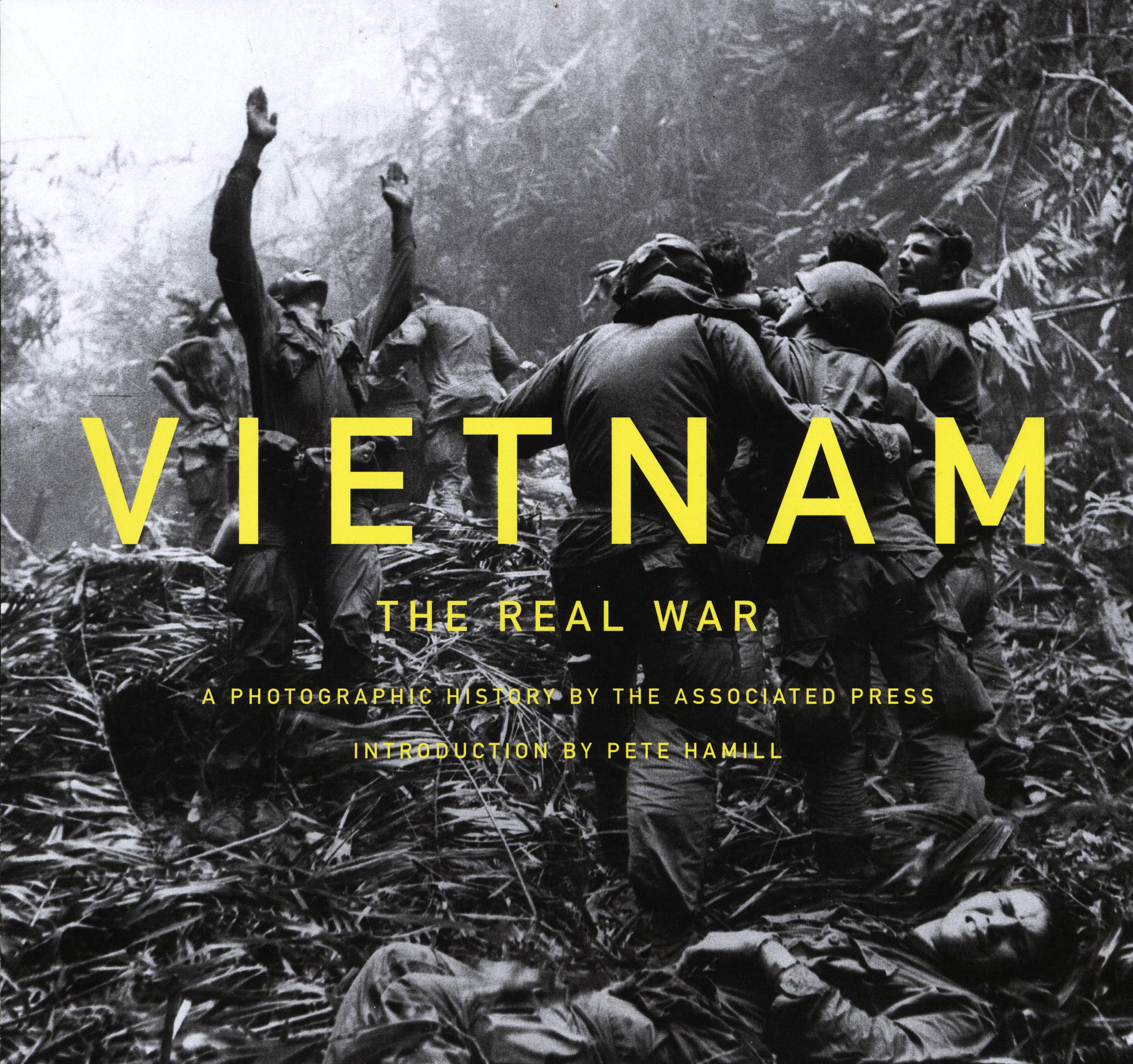 """Vietnam: The Real War"" (Abrams; Oct. 1, 2013; 304 pages; 300 photographs; US $40.00/CAN $45.00/UK £25)"